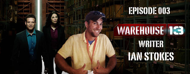 003 – Warehouse 13 Writer Ian Stokes