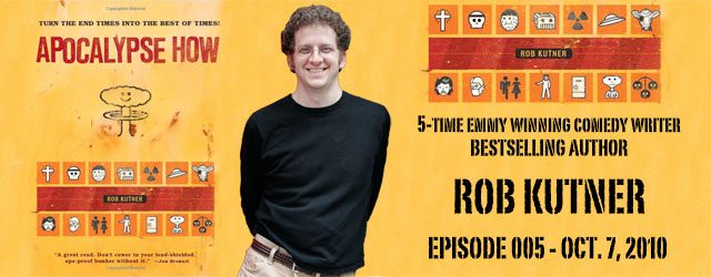 005 – Emmy Winning Comedy Writer Rob Kutner