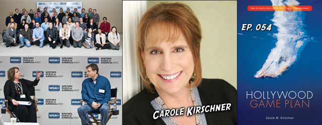054 – Carole Kirschner (Hollywood Game Plan, Showrunner Training Program)