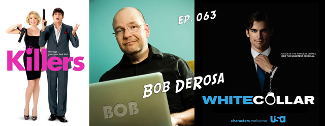 063 – Bob DeRosa (Killers, White Collar)