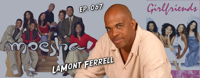 067 – LaMont Ferrell (Let's Stay Together, Reed Between the Lines)