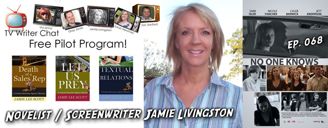 068 – Jamie Livingston (TV Writer Chat Pilot Program)