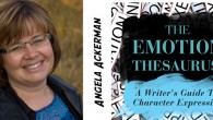 Whether you&#8217;re a feature or TV writer, actor, or novelist, The Emotion Thesaurus is an indispensable tool for your arsenal. Find out why, in this week&#8217;s insightful interview with co-author...