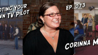 The odds of a pilot script being sold and produced are incredibly small. What if you absolutely must see your story come to life? This week we meet Corinna Mendis,...