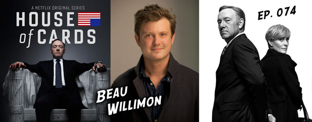 074 – Beau Willimon (House of Cards)