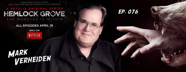 076 – Mark Verheiden (Hemlock Grove, Battlestar Galactica, Smallville)