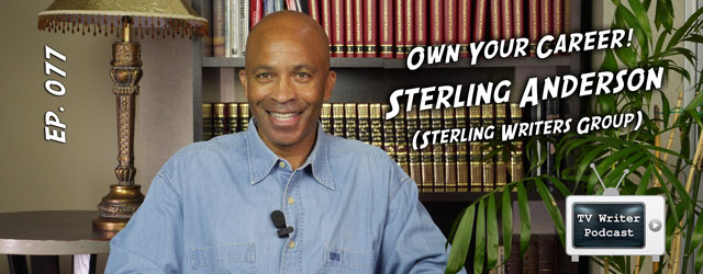 077 – Own Your Career – Sterling Anderson (Sterling Writers Group)