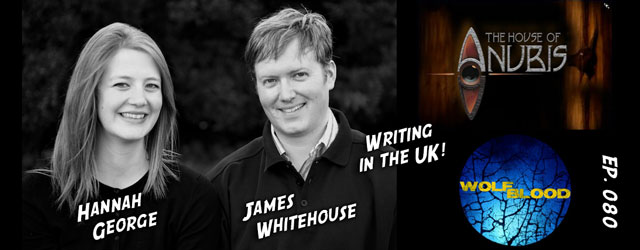 080 – UK Writers James Whitehouse & Hannah George