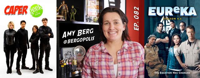 082 – Amy Berg (Caper, Eureka)