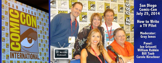085 – Comic-Con San Diego 2014 – How to Write a TV Pilot