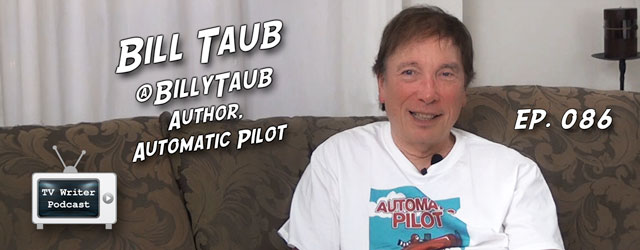 086 – Bill Taub (Automatic Pilot)