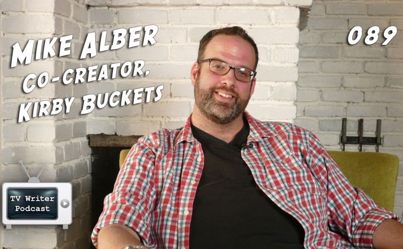 089 – Mike Alber (Kirby Buckets)